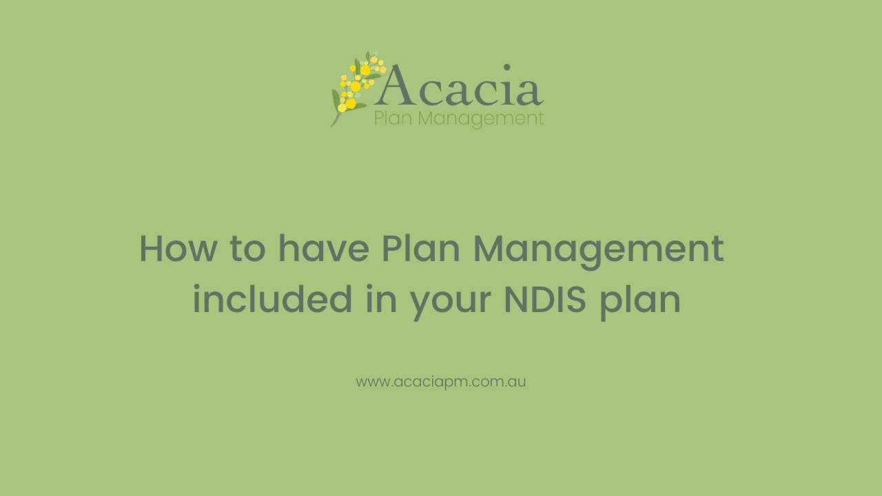 How to have Plan Management included in your NDIS plan