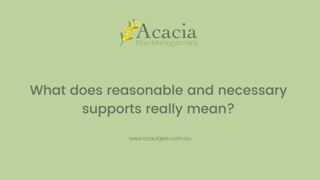 Acacia Plan Management reasonable and necessary supports