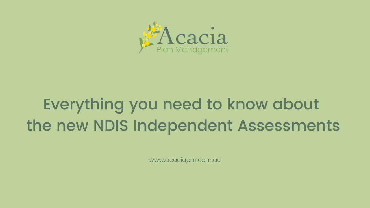 Everything you need to know about the new NDIS Independent Assessments
