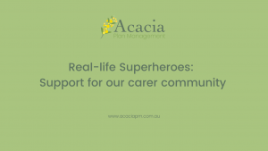 Acacia Plan Management support for carer community