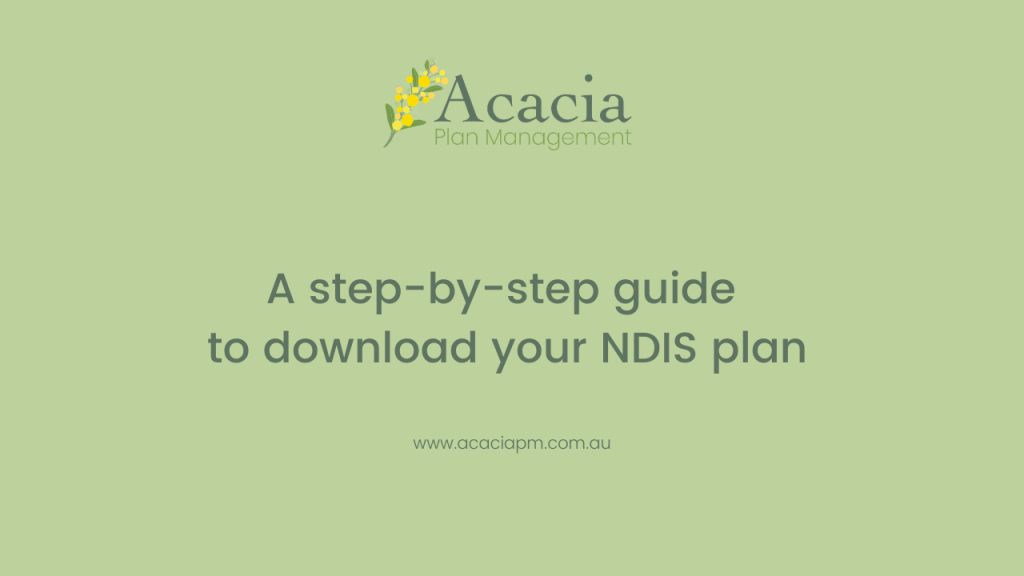 Acacia Plan Management guide to download your NDIS plan