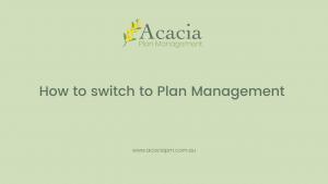 Acacia Plan Management switch to plan management